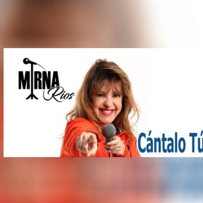 Cántalo Tú – Mirna Rios